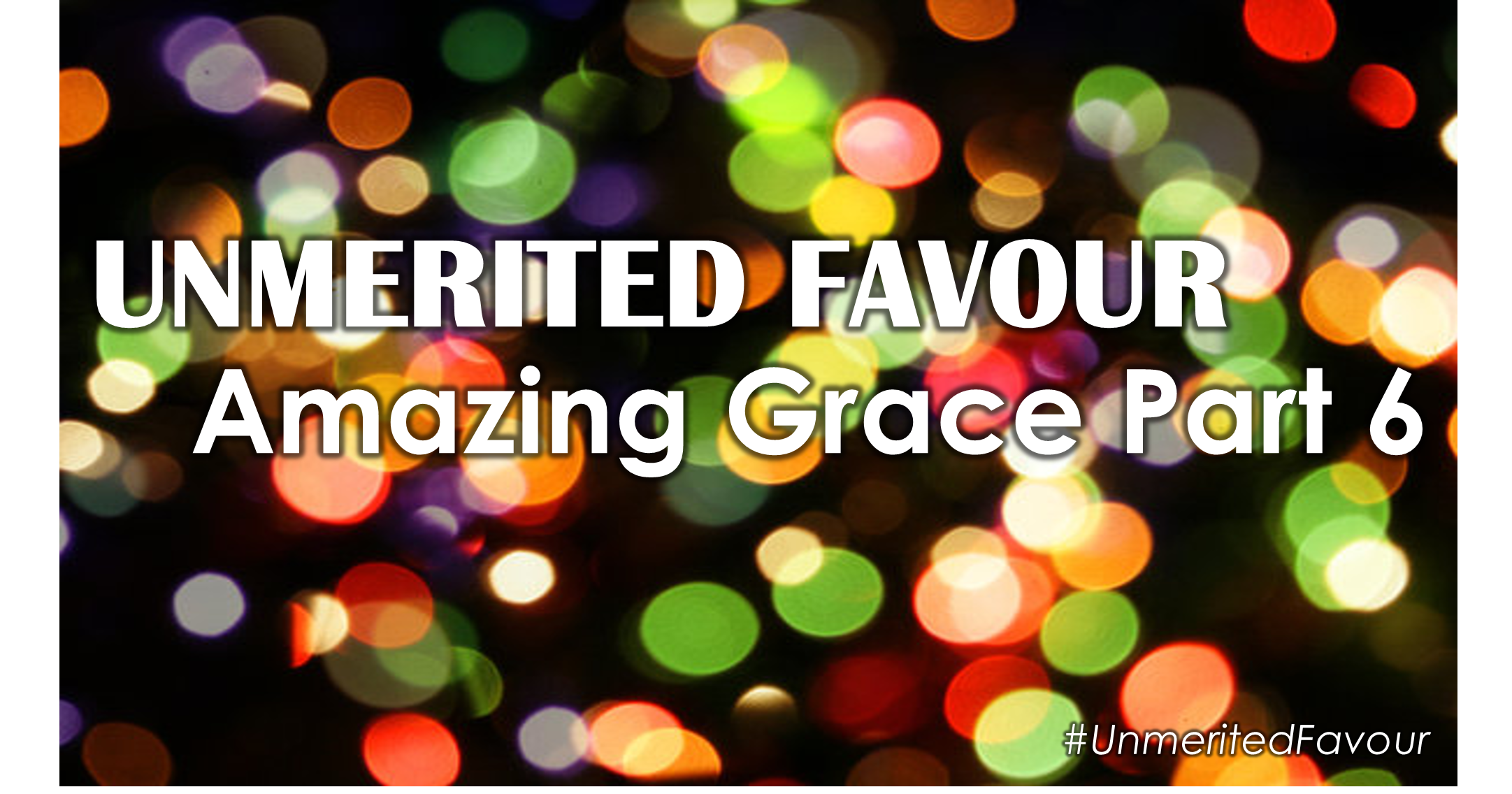 Walking In Unmerited Favour