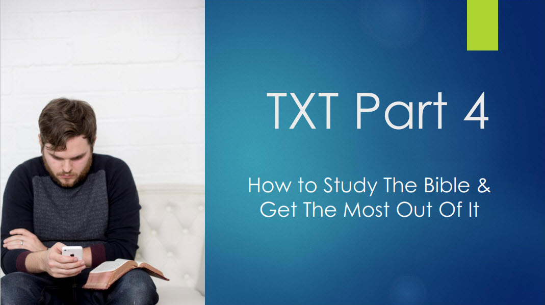 How To Study The Bible – TXT Part 4