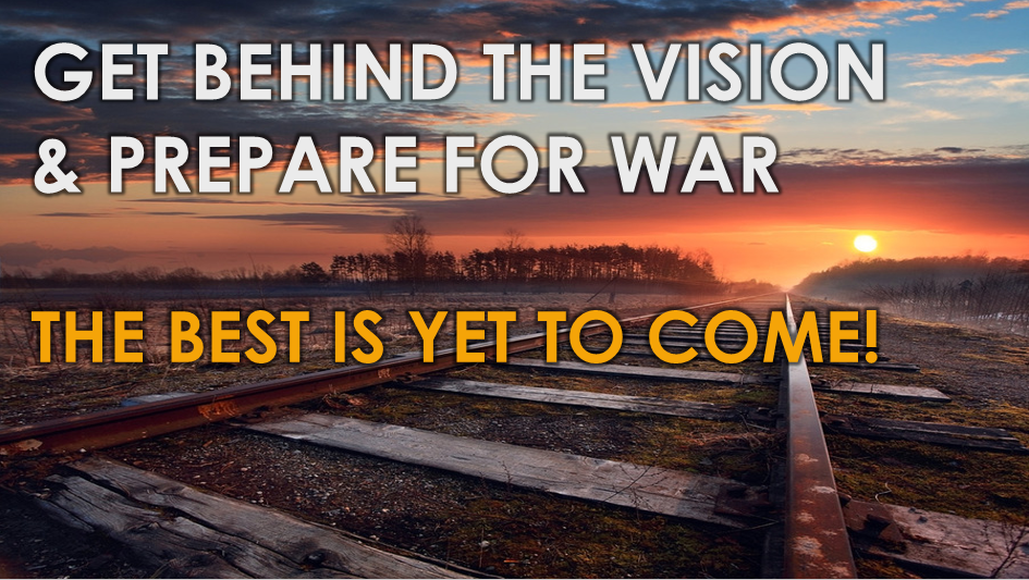 Get Behind The Vision And Prepare For War