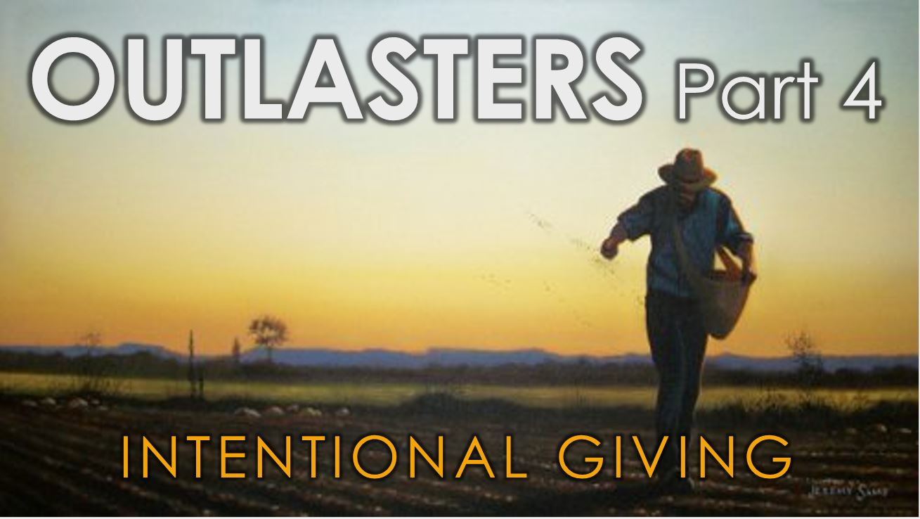 Intentional Giving – Outlasters Part 4