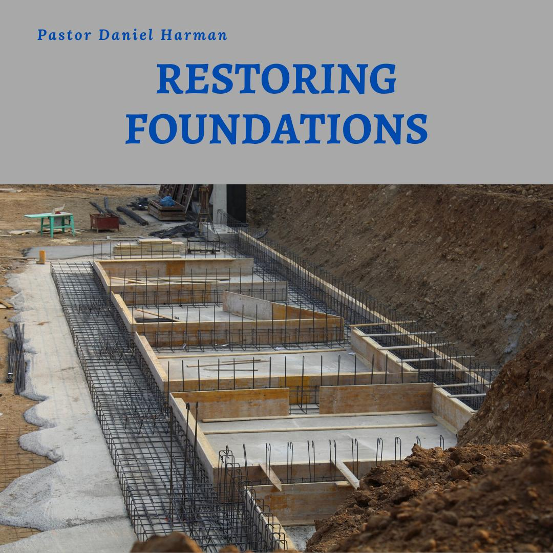 Restoring and Strengthening our Foundations